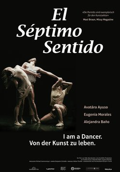 El Séptimo Sentido - I Am a Dancer. Von der Kunst zu leben Poster