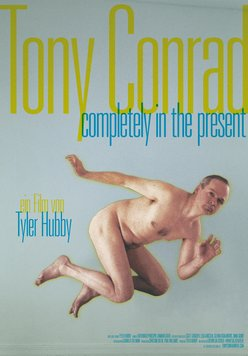 Tony Conrad - Completely in the Present Poster