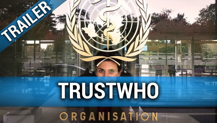 TrustWho - Wie krank ist die Weltgesundheitsorganisation? - Trailer Poster