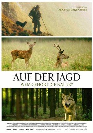 Auf der Jagd - Wem gehört die Natur? Poster