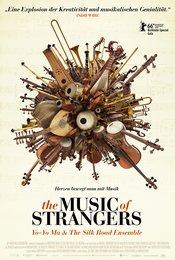 The Music of Strangers: Yo Yo Ma &amp&#x3B; the Silkroad Ensemble