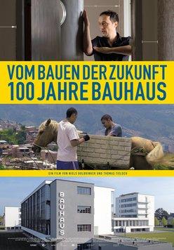 Vom Bauen der Zukunft - 100 Jahre Bauhaus Poster