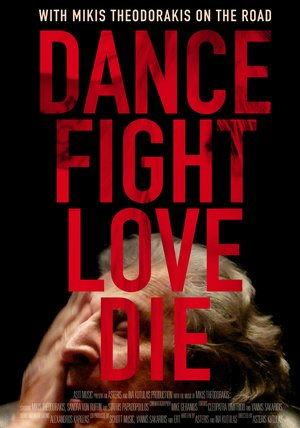 Dance Fight Love Die - With Mikis Theodoraakis on the Road Poster
