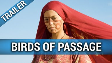 Birds of Passage - Das grüne Gold der Wayuu Trailer