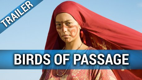 Birds of Passage - Trailer Deutsch Poster