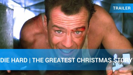 Die Hard | The Greatest Christmas Story - Trailer Poster