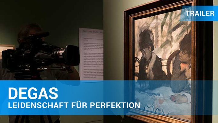 Exhibition on Screen: Degas - Leidenschaft für Perfektion - Trailer Deutsch Poster
