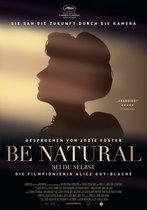 Be Natural - Sei du selbst: Die Filmpionierin Alice Guy-Blaché